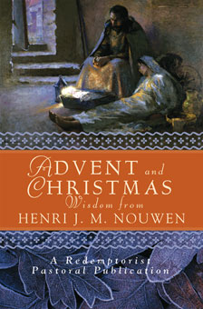 Advent and Christmas Wisdom from Henri J. M. Nouwen Advent And Christmas Wisdom, Fr From Henri Nouwen, 978-0-7648-1218-7